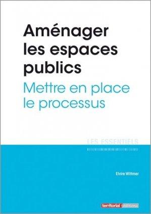 Aménager les espaces publics - Mettre en place les processus - territorial - 9782818612132 -