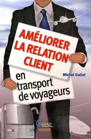 Améliorer la relation client en transport de voyageurs - celse - 9782850093289 -