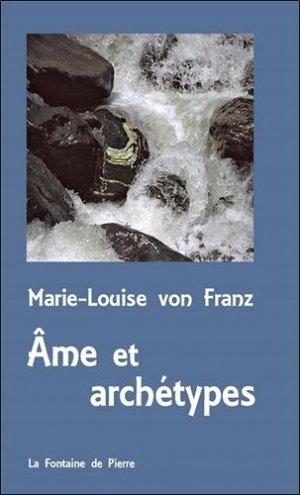 Ame et archétypes - La Fontaine de Pierre - 9782902707775 -