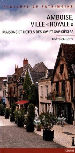 Amboise ville 'Royale' - lieux dits - 9782914528856 -