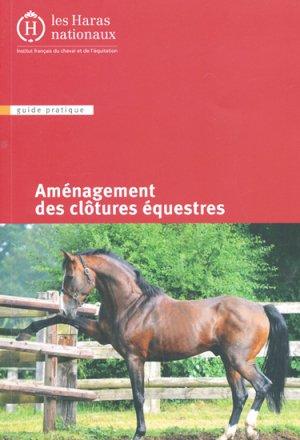 Aménagement des clôtures équestres - les haras nationaux - 9782915250329 -