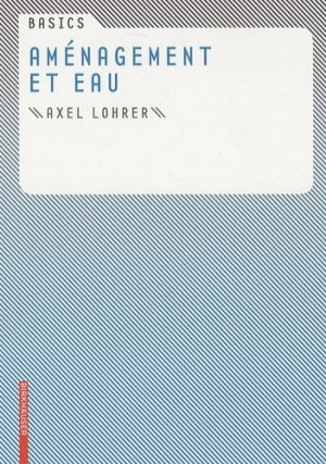 Aménagement et eau - birkhauser - 9783764386610 -