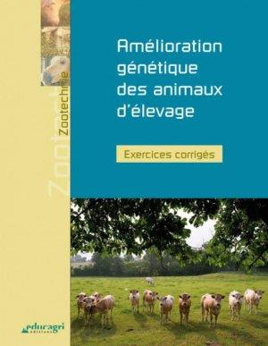 Amélioration génétique des animaux d'élevage : exercices corrigés - educagri - 9791027500871 -