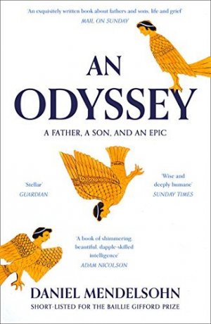 An Odyssey: A Father, A Son and an Epic : Shortlisted for the Baillie Gifford Prize 2017 - william collins - 9780007545131 -