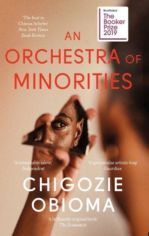An Orchestra of Minorities : Shortlisted for the Booker Prize 2019 - abacus - 9780349143187 -