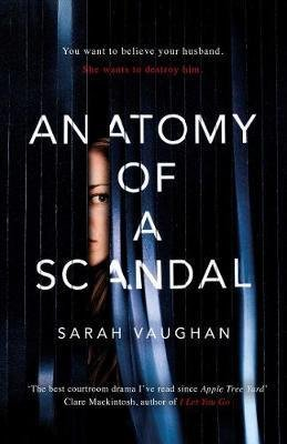ANATOMY OF A SCANDAL  - SIMON AND SCHUSTER - 9781471164996 -