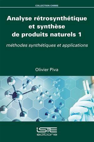 Analyse rétrosynthétique et synthèse de produits naturels 1 - iste - 9781784056001 -