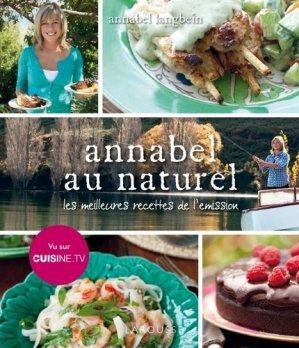 Annabel au naturel. Les meilleures recettes de l'émission - Larousse - 9782035865021 -