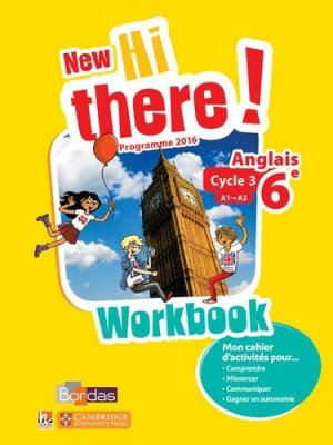Anglais 6e A1-A2 New Hi There! - Workbook (Edition 2016) - bordas - 9782047333761 -
