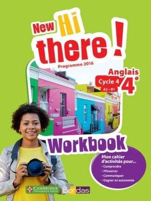 Anglais 4e A2-B1 New Hi there! - Workbook (Edition 2017) - bordas - 9782047333785 -