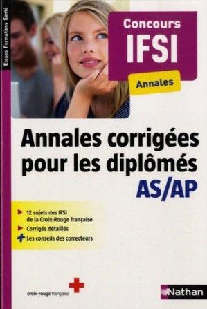 Annales corrigées pour les diplômés AS/AP - Concours IFSI - nathan - 9782091639215 -