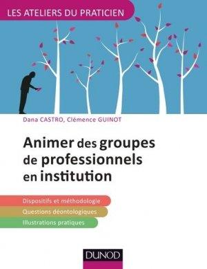 Animer des groupes professionnels en institution - dunod - 9782100743537 -