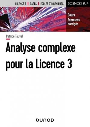Analyse complexe pour la Licence 3 - dunod - 9782100810857 -