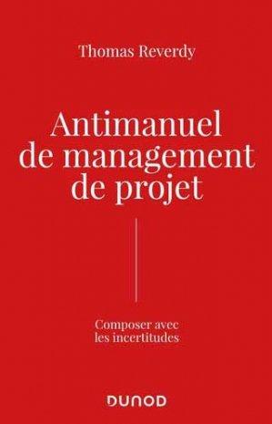 Anti-manuel de management de projet - Dunod - 9782100812066 -