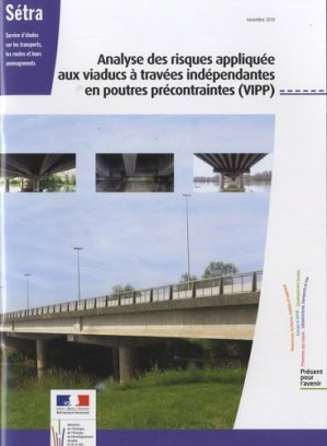 Analyse des risques appliquée aux viaducs à travées indépendantes en poutres précontraintes (VIPP) - La Documentation Française - 9782110991720 -