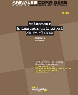 Animateur, Animateur principal de 2e classe. Concours externes, internes, 3e concours. Catégorie B, Edition 2019 - La Documentation Française - 9782111458956 -
