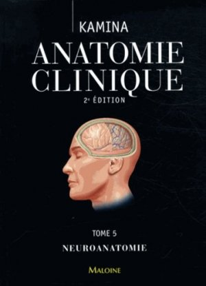 Anatomie clinique Tome 5 - maloine - 9782224033606 -