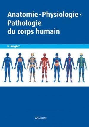 Anatomie-Physiologie-Pathologie du corps humain - maloine - 9782224033743 -