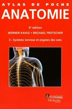 Anatomie 3 Système nerveux et organes des sens - lavoisier msp - 9782257205940 -