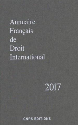 Annuaire français de droit international. Tome 63, Edition 2017 - CNRS - 9782271122650 -