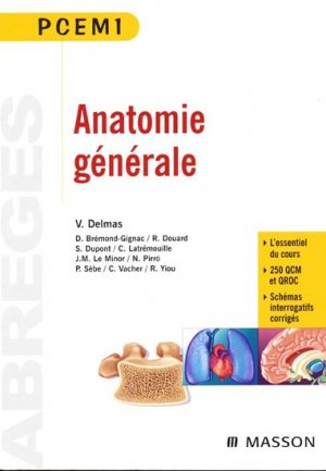 Anatomie générale - elsevier / masson - 9782294072352 - livre paces 2020, livre pcem 2020, anatomie paces, réussir la paces, prépa médecine, prépa paces