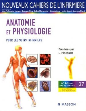 Anatomie physiologie - elsevier / masson - 9782294076909 -