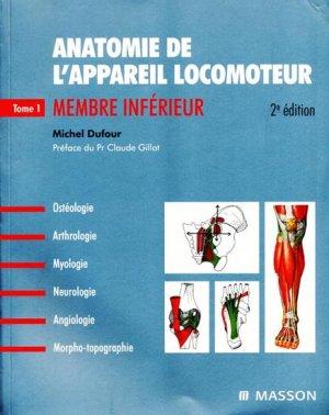 Anatomie de l'appareil locomoteur Tome 1 Membre inférieur - elsevier / masson - 9782294080555 -