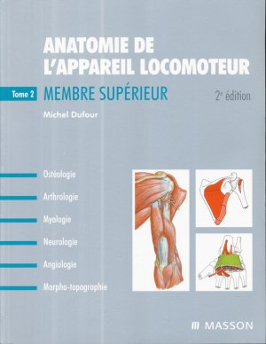 Anatomie de l'appareil locomoteur Tome 2 Membre supérieur - elsevier / masson - 9782294710476 -
