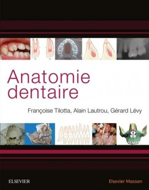 Anatomie dentaire - elsevier / masson - 9782294758492 -