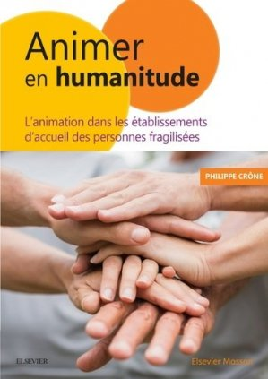 Animer en Humanitude - elsevier / masson - 9782294758614 - majbook ème édition, majbook 1ère édition, livre ecn major, livre ecn, fiche ecn