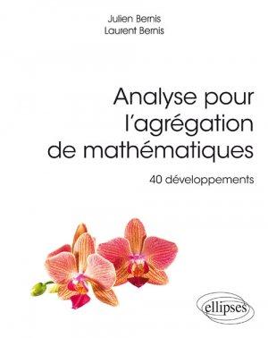Analyse pour l'agrégation de mathématiques, 40 développements - ellipses - 9782340022904