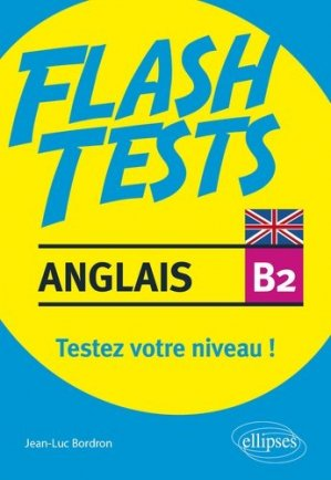 Anglais B2. Testez votre niveau d'anglais ! - Ellipses - 9782340036338 -