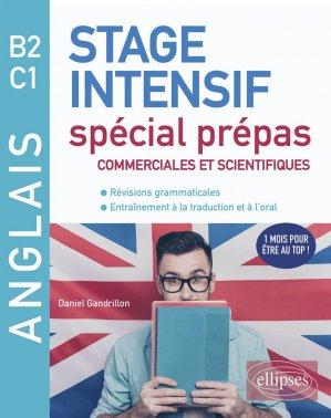 Anglais. Stage intensif spécial prépas commerciales et scientifiques B2-C1 (Révisions grammaticales, Entraînements à la traduction et à l'oral) - Ellipses - 9782340046085 -