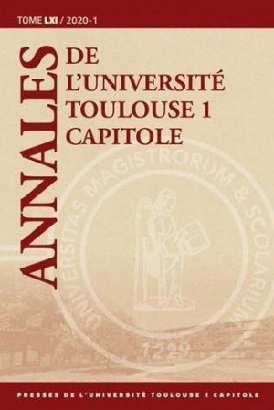 Annales de l'université Toulouse 1 Capitole. Tome 61 - Institut fédératif de recherche - 9782361702137 -