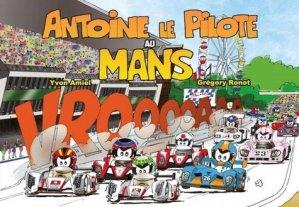 Antoine le Pilote au Mans - Le Voyageur Editions - 9782490416011 -