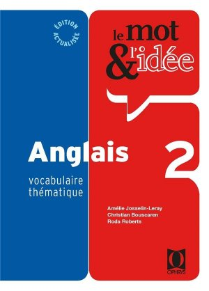 Le mot et l'idée Anglais 2 - ophrys - 9782708015739 -
