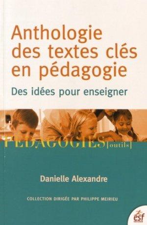 Anthologie des textes clés en pédagogie - ESF Editeur - 9782710127321 -