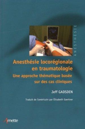 Anesthésie locorégionale en traumatologie - arnette - 9782718413822