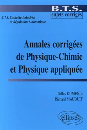 Annales corrigées de Physique-Chimie et Physique appliquée - ellipses - 9782729827830 -