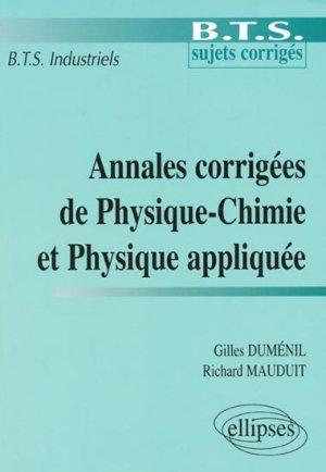 Annales corrigées de Physique-Chimie et Physique appliquée - ellipses - 9782729834319 -