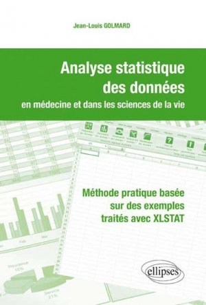 Analyse statistique des données en médecine et dans les sciences de la vie - ellipses - 9782729874322