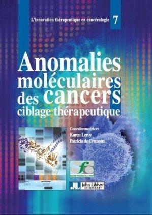 Anomalies moléculaires des cancers - john libbey eurotext - 9782742012657 -