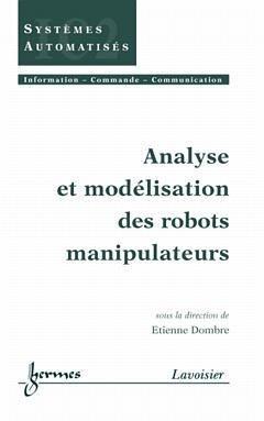 Analyse et modélisation des robots manipulateurs - hermès / lavoisier - 9782746203006 -