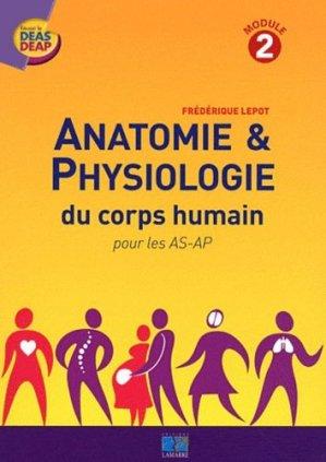 Anatomie & Physiologie du corps humain pour les AS-AP - lamarre - 9782757304471 -