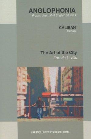 Anglophonia N° 25/2009 : L'art de la ville - presses universitaires du mirail  - 9782810700394 -