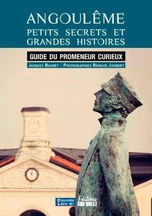 Angoulême, petits secrets et grandes histoires - sud ouest - 9782817707785 -