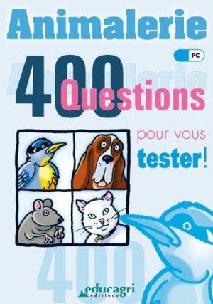 Animalerie 400 questions pour vous tester ! - educagri - 9782844445070 -