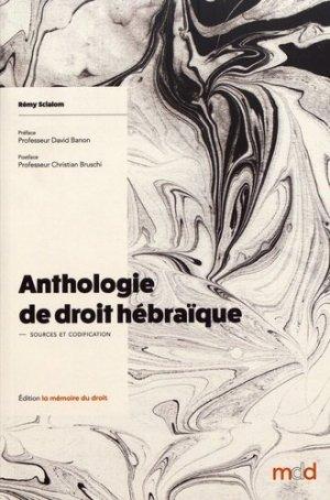 Anthologie de droit hébraïque. Sources et codification - Editions La Mémoire du Droit - 9782845390454 -