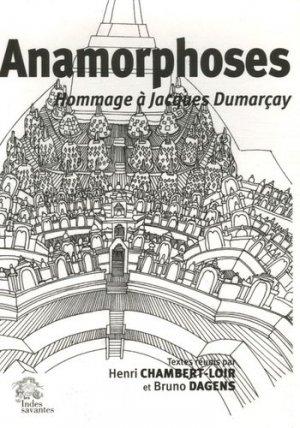 Anamorphoses. Hommage à Jacques Dumarçay - Les Indes savantes - 9782846541374 -