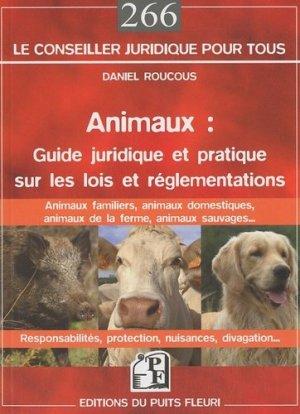 Animaux: Guide juridique et pratique sur les lois et réglementations - puits fleuri - 9782867394287 -
